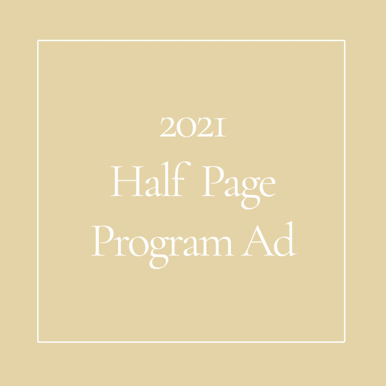 2021-half-page-program-ad-tickets-selfless-love-foundation